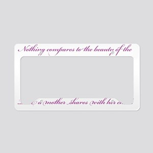 Nothing Compares to  a Mother License Plate Holder
