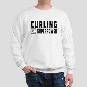 Curling Is My Superpower Sweatshirt