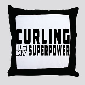 Curling Is My Superpower Throw Pillow