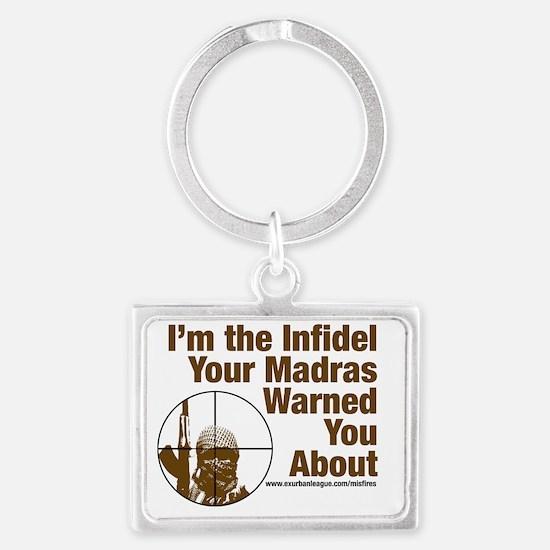 I'm the Infidel Your Madras War Landscape Keychain