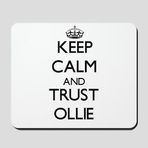 Keep Calm and TRUST Ollie Mousepad