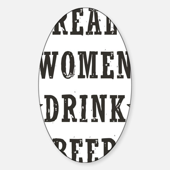 Real Women Drink Beer Sticker (Oval)