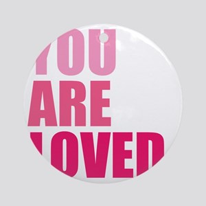 You Are Loved Round Ornament