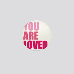You Are Loved Mini Button