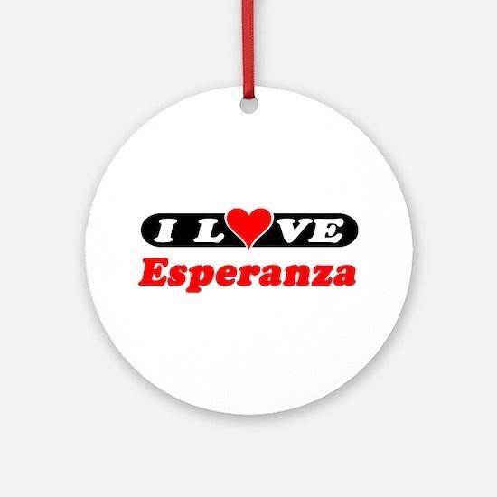 I Love Esperanza Ornament (Round)