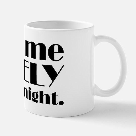 Ask me NICELY Mug