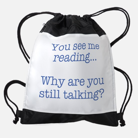 You See Me Reading...Why Are You St Drawstring Bag
