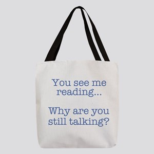 You See Me Reading...Why Are Yo Polyester Tote Bag