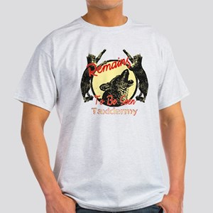 Remains to be seen Taxidermy Light T-Shirt