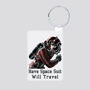 Have Space Suit - Will Tra Aluminum Photo Keychain