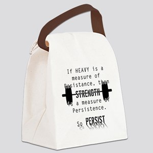 Strength is Persistence  Canvas Lunch Bag