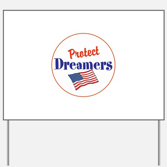 protect dreamers Yard Sign