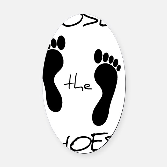 Lose the Shoes Oval Car Magnet
