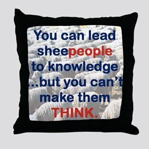 YOU CAN LEAD SHEEPEOPLE TO KNOWLEDGE Throw Pillow