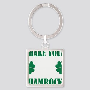 Shake your shamrocks Square Keychain