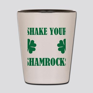 Shake your shamrocks Shot Glass