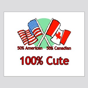 Canadian American 100% Cute Small Poster