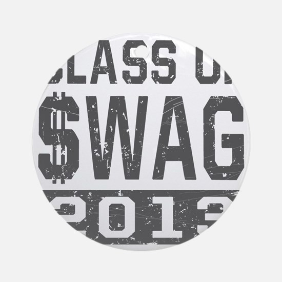 Class Of $WAG 2013 Round Ornament