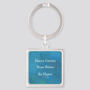 Drink Coffee, Read Books, Be Happy Square Keychain