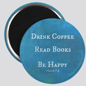 Drink Coffee, Read Books, Be Happy Magnet