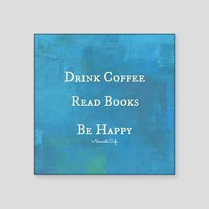 "Drink Coffee, Read Books, B Square Sticker 3"" x 3"""