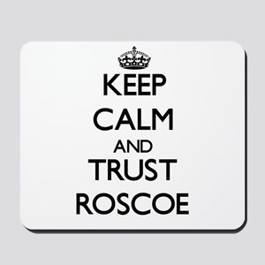 Keep Calm and TRUST Roscoe Mousepad