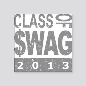 "Class Of $WAG 2013 Square Sticker 3"" x 3"""