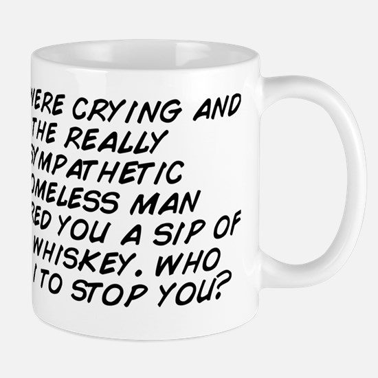 you were crying and the really sympathe Mug