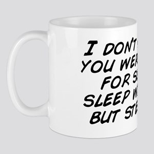 I don't know what you were told bu Mug