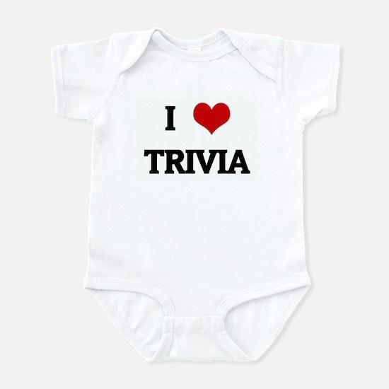 I Love TRIVIA Infant Bodysuit