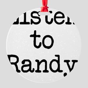 Listen to Randy Round Ornament