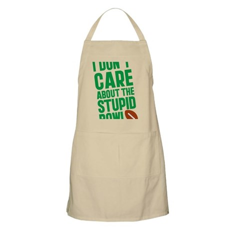 I Don't Care About The Stupid Bowl Apron