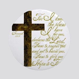 Plan of God Jeremiah 29:11 Round Ornament