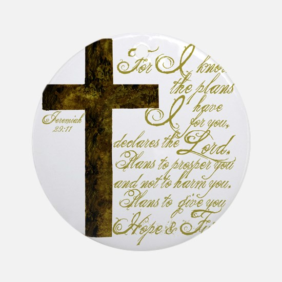 Plan of God Jeremiah 29:11 Round Ornament