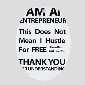I am an entrepreneur Oval Ornament