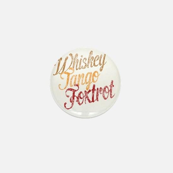 Whiskey Tango Foxtrot Vintage Dark Mini Button