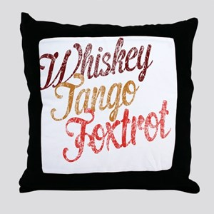 Whiskey Tango Foxtrot Vintage Design Throw Pillow