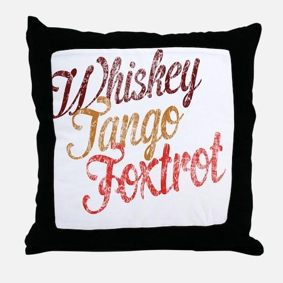 Whiskey Tango Foxtrot Vintage Design Throw Pillow