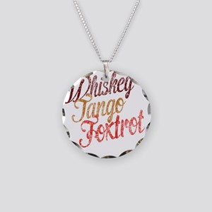 Whiskey Tango Foxtrot Vintag Necklace Circle Charm