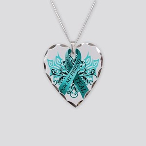 I Wear Teal for my Friend Necklace Heart Charm