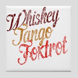 Whiskey Tango Foxtrot Vintage Design Tile Coaster