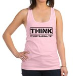 Think: It's Not Illegal Racerback Tank Top