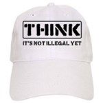 Think: It's Not Illegal Cap