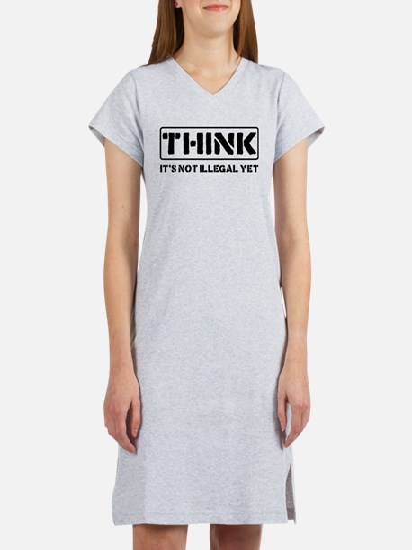 Think: It's Not Illegal Women's Nightshirt
