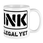 Think: It's Not Illegal Mug