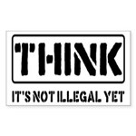 Think: It's Not Illegal Sticker (Rectangle 10 pk)