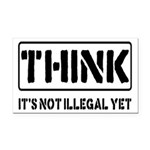 Think: It's Not Illegal Rectangle Car Magnet
