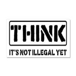 Think: It's Not Illegal Car Magnet 20 x 12