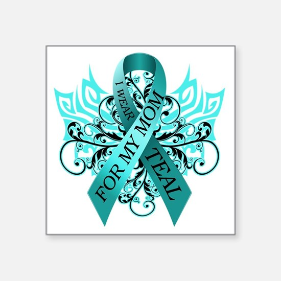 """I Wear Teal for my Mom Square Sticker 3"""" x 3"""""""