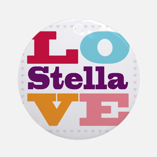 I Love Stella Round Ornament